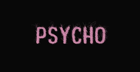 Pink Psycho text over dark background. Scribble art style, typography illustration, messy drawn font type, creative hipster interpretation. Emotional disease concept, different view, schizophrenia.