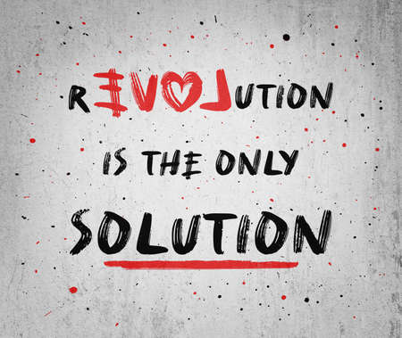 Love or revolution is the main solution? Concept of resistance and new changes. People against injustice. Text art painting on a concrete grunge wall. Creative idea human rights and social problems. Zdjęcie Seryjne