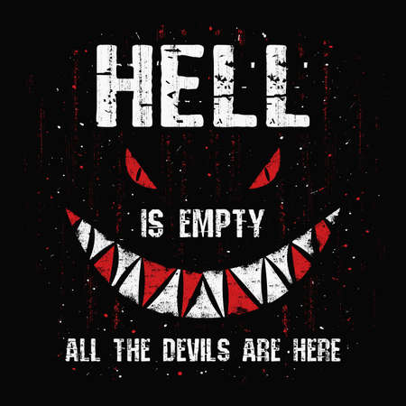 Hell is empty and all the devils are here. Awful quote by William Shakespeare with a creepy conceptual design. Halloween seasonal scary text art illustration, dark monster face, spooky eyes and teeth.