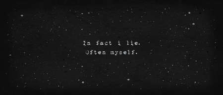 In fact i lie. Often myself. Powerful quote, minimalist text art illustration, typewriter font style written on dark texture background. Life drama, people delusion and deceiving concept. Stockfoto