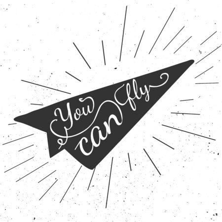 mosca: Carteles de motivación en blanco y negro. Avión de papel de estilo vintage con caligrafía. forma avión de papel. Tipografía inspirada. Mano cartel de la tipografía dibujada Vectores