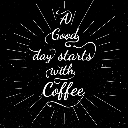 Black and white motivational posters. Lettering - Good day starts with coffee. Inspirational typography. Hand drawn typography poster with motivational slogan
