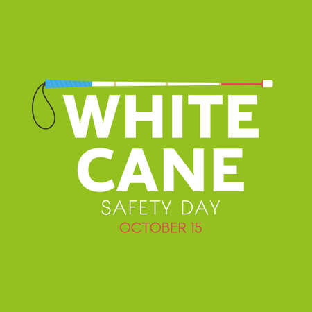 White Cane Safety Day, October 15. Vector illustration with typography. Illustration