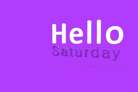saturday: Hello Saturday 3d text rendering with purple background.