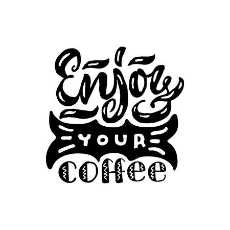 Genieß deinen Kaffee. Guten Kaffee guten Tag. Hand gezeichnetes Beschriftungsplakat. Vektorillustration. Vektorgrafik
