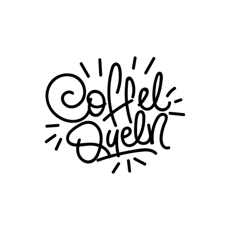 Coffe queen. Good coffee good day. Hand drawn lettering poster. Vector illusration. Stock Illustratie