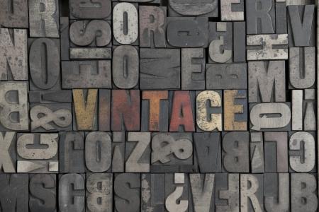 letterpress  type: The word Vintage written in very old letterpress type