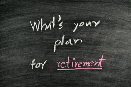 whats your plan for retirement written on blackboard