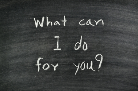word What can I do for you written on blackboard