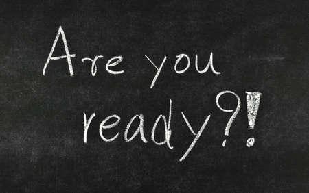 Are You Ready Written on blackboard