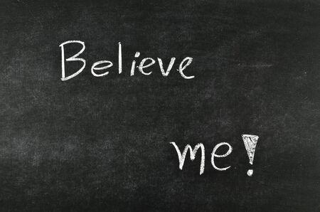 perplexity: Believe me! written on a blackboard.