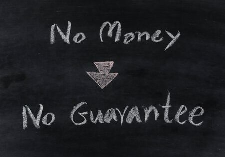 no money no guarantee text on blackboard