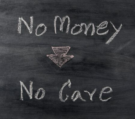 with no money: no money no care text on blackboard