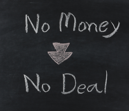 with no money: no money no deal text on blackboard