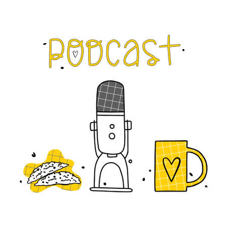 Cute hand drawn vector illustration with microphone, cup with heart, cookies. Lettering podcast. Listen podcast and relax, drink tea, coffee.
