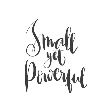 Lettering words. Small yet powerful