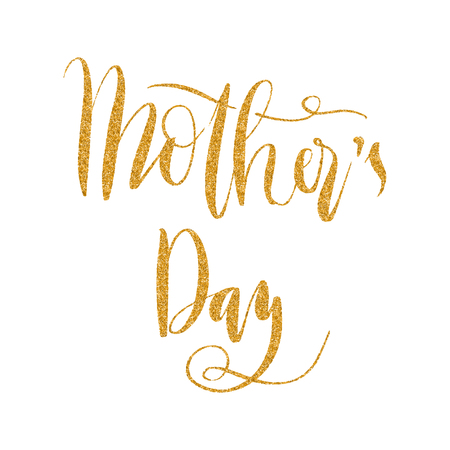 Lettering words in gold glitter. Mothers day. Illustration