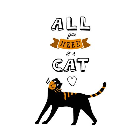 Cute motivating poster with cat. All you need is a cat. Ilustração