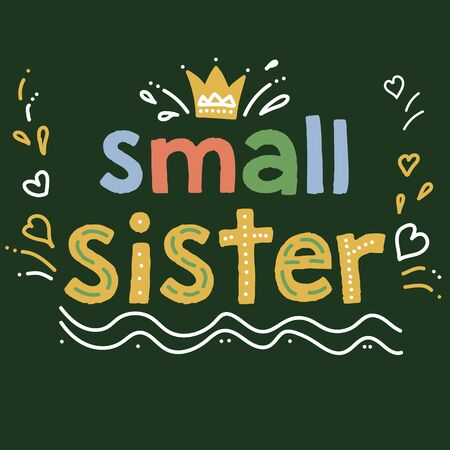 Small sister -  text for your design. 向量圖像