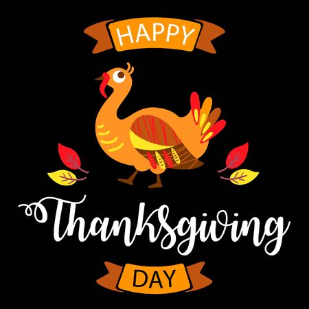 Thanksgiving cute turkey with hand drawn text lettering for Thanksgiving Day. Calligraphic design for banner, print greetings card, shirt, poster. Colorful vector illustration.
