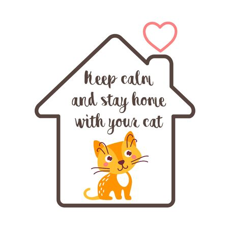 Keep calm and stay home with your cat - funny inspirational slogan for quarantine covid 19. Cute cat in a house icon.  Novel coronavirus (2019-nCoV).