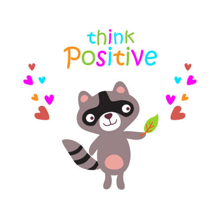 Cute baby raccoon with funny text think positive. Collection of hand drawn cute animals with speech bubbles end messages for birthday, party invitations, scrapbooking, T-shirt, cards, stickers. Vector illustration