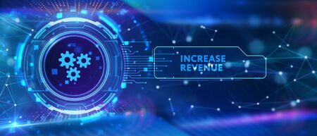 Increase revenue concept. Business, Technology, Internet and network concept.
