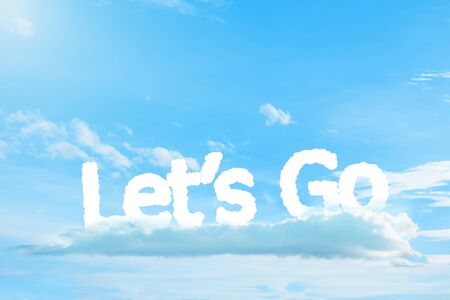 lets: Lets go text cloud on beautiful sky.