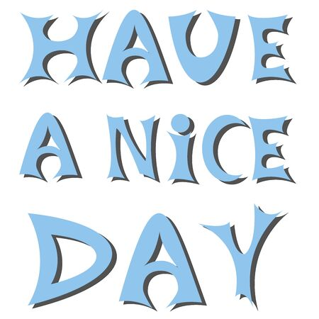 Blue hand drawn text have a nice day