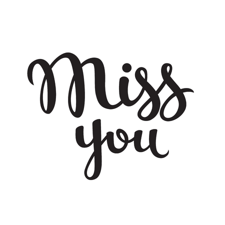 Vector hand drawn lettering poster. Vintage typography card. Miss you text.