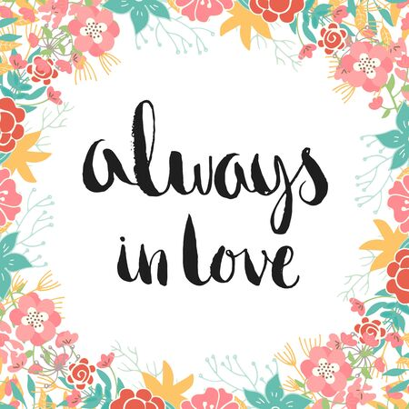 handdrawn: Lettering poster. Hand-drawn vector typography. Romantic floral illustration with text.