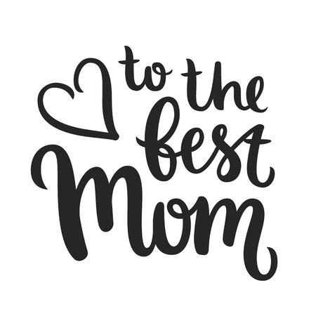 矢量书法。手绘字法海报。复古排版卡。到最好的妈妈。