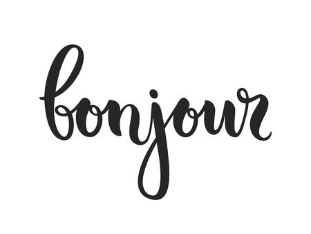 bonjour: Vector calligraphy. Hand drawn lettering poster. Vintage typography card. Bonjour.
