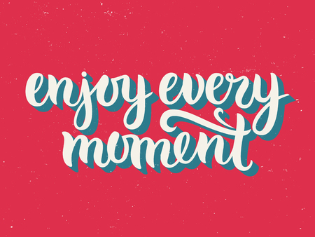 moment: Vector calligraphy. Hand drawn lettering poster. Vintage typography card. Enjoy every moment.