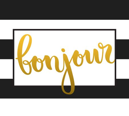 bonjour: Vector calligraphy. Hand drawn lettering poster. Vintage typography card. Bonjour.