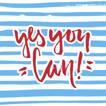 can yes you can: Vector calligraphy. Hand drawn lettering poster. Vintage typography card. Phrase on a striped background.