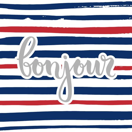 bonjour: Vector calligraphy. Hand drawn lettering poster. Vintage typography card. Phrase on a striped background.
