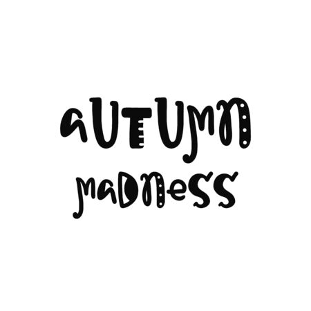 madness: Vector calligraphy. Hand drawn lettering poster. Vintage typography card with fun letters. Autumn madness.