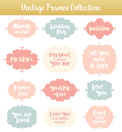phrases: Vintage vector frames with phrases on white background. Isolated shapes with lettering, romantic theme. Wedding text. Illustration
