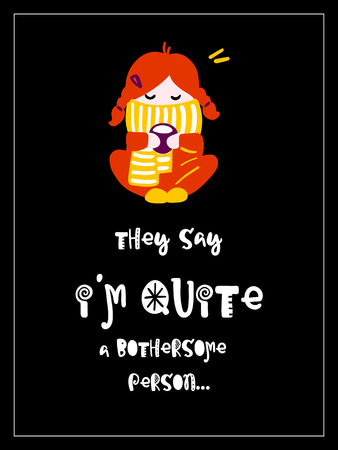 bothersome: Vector autumn poster with phrase. Funny letters. Colorful card, hand drawn lettering. They say  i am quite a bothersome person. Illustration