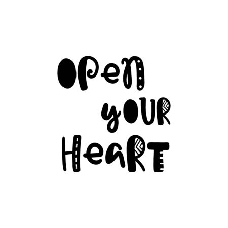 open your heart: Vector calligraphy. Hand drawn lettering poster. Vintage typography card with fun letters. Open your heart. Illustration