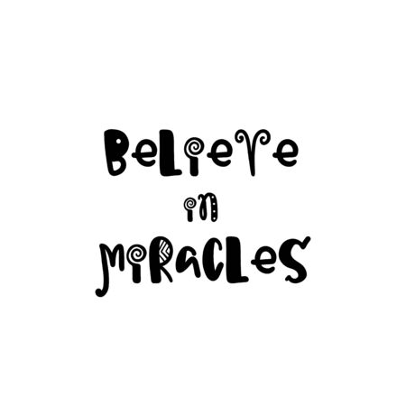miracles: Vector calligraphy. Hand drawn lettering poster. Vintage typography card with fun letters. Believe in miracles.
