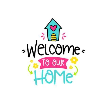 Cartel del vector con la frase, la casa y los elementos de la decoración. Tarjeta de la tipografía, imagen del color. Recepción a nuestra casa. Diseño para la camiseta y las impresiones. Ilustración de vector