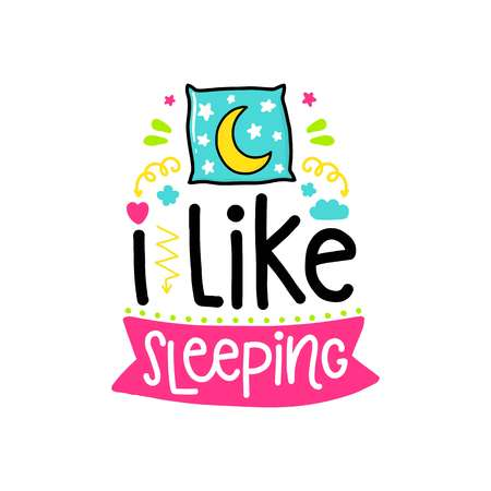 Vector poster with phrase, pillow and decor elements. Typography card, color image. I like sleeping. Design for t-shirt and prints. Çizim