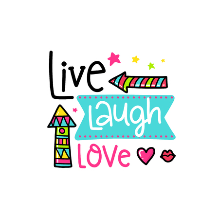 Vector poster with phrase, arrows and decor elements. Typography card, color image. Live laugh love. Design for t-shirt and prints.