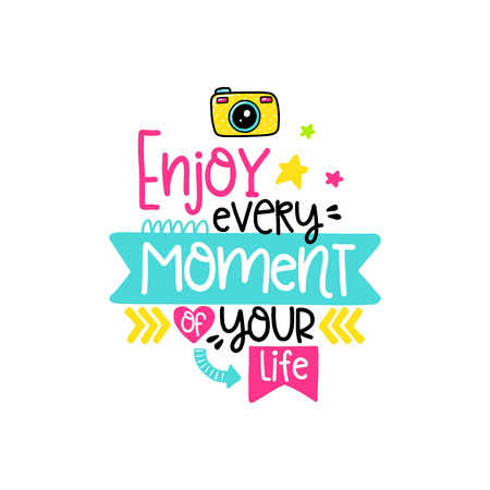 Vector poster with phrase, camera and decor elements. Typography card, color image. Enjoy every moment of your life. Design for t-shirt and prints.
