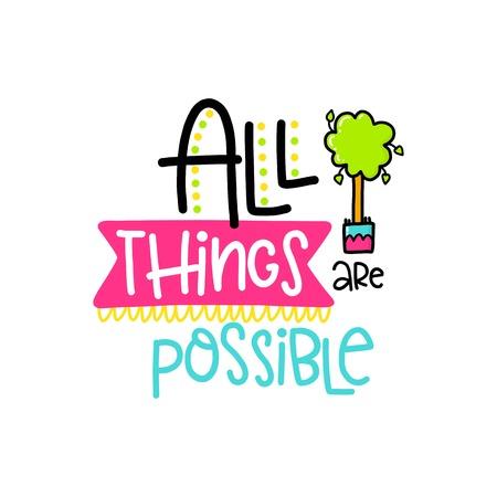 Cartel del vector con la frase, el árbol y los elementos de la decoración. Tarjeta tipográfica, imagen en color. Todo es posible. Diseño para la camiseta y las impresiones.
