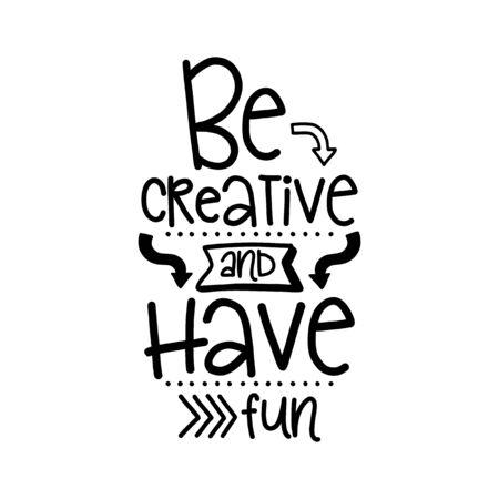 Vektor-Poster mit Phrase Dekor-Elemente. Typografiekarte, Bild mit Beschriftung. Design für T-Shirt und Drucke. Sei kreativ und viel Spaß. Vektorgrafik