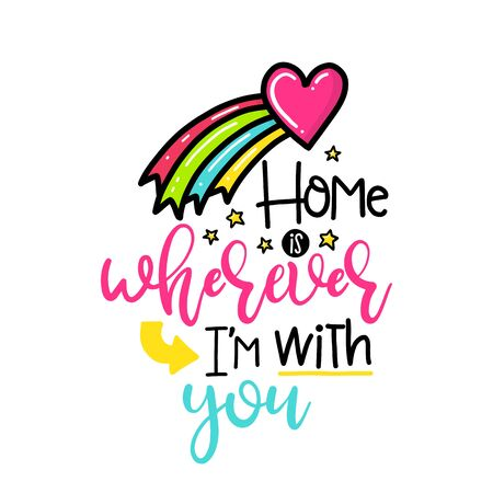 wherever: Vector hand drawn lettering poster. Creative typography card with phrase and rainbow, hearts and decor elements. Home is wherever Im with You. Romantic text, Valentines day theme.