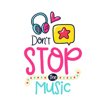 フレーズ、ヘッドフォン、星、装飾の要素を持つベクトル ポスター。活版印刷カード、カラー画像。音楽を停止しないでください。T シャツのプリ